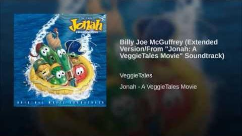 "Billy Joe McGuffrey (Extended Version From ""Jonah A VeggieTales Movie"" Soundtrack)"