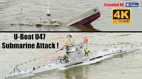 U-BOAT U47 RC SUBMARINE ATTACK ! *UltraHD and 4K*