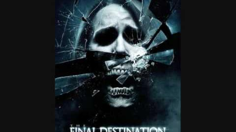 FINAL DESTINATION 4 THEME SONG