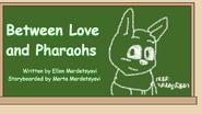 Between Love and Pharaohs Title Card (en)