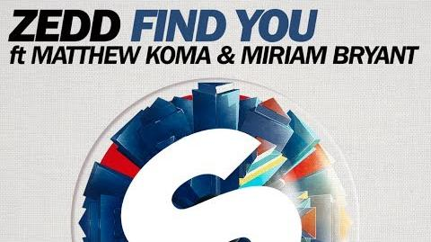 Zedd - Find You ft