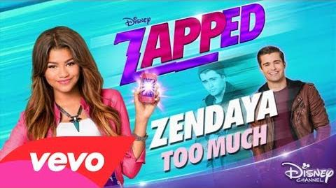 "Zendaya - Too Much (from ""Zapped"")"