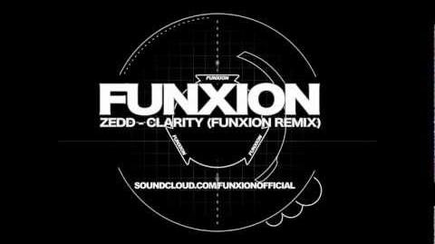 Zedd- Clarity (Funxion Remix)