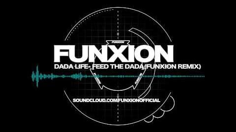 Dada Life- Feed The Dada (Funxion Remix)