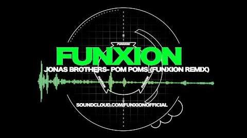Jonas Brothers- Pom Poms (Funxion Remix)