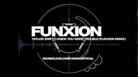 Taylor Swift- I knew you were trouble (Funxion Dubstep Remix)