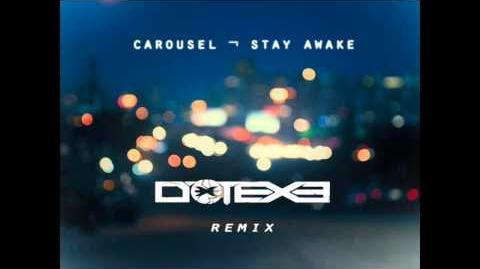 Carousel - Stay Awake (DotEXE Remix) Free Download