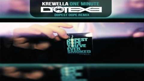 Krewella - One Minute (DotEXE's Dopest Dope Remix)