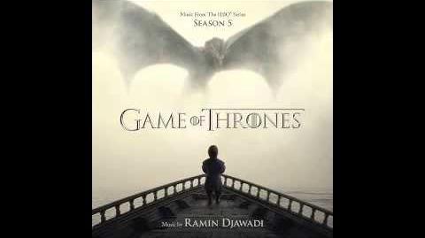Game Of Thrones - Season 5 - Dance Of Dragons - Ramin Djawadi