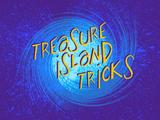 Treasure Island Tricks