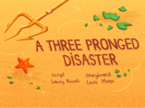 A Three Pronged Disaster