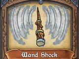 Wand Shock