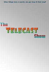 The Telecast Show