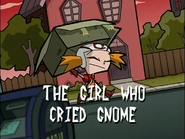 The Girl Who Cried Gnome (Title Card)