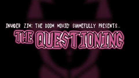 The Questioning - Invader ZIM The DOOM Movie! (audio video corrected)