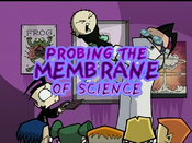 Probing the Membrane of Science (Battle-Dib)