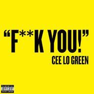 Cee Lo Green - Fuck you!