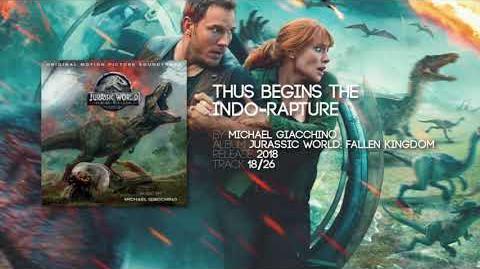 Thus Begins The Indo-Rapture - Michael Giacchino Jurassic World Fallen Kingdom Soundtrack
