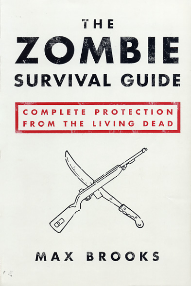 The Zombie Survival Guide: Complete Protection From the ...