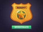 Ready? Investigate