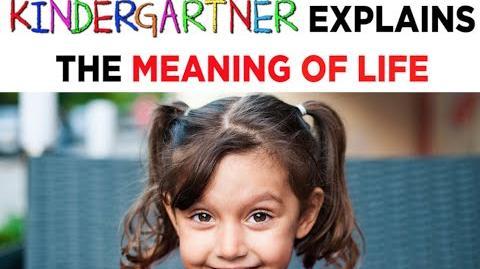 Kindergartner Explains Meaning of Life